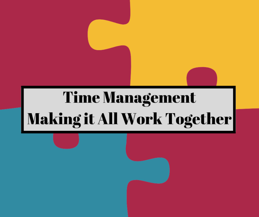 Time ManagementMaking it All Work Together