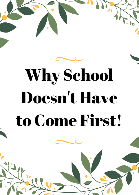 Why School Doesn't Have to COme First Pinterest